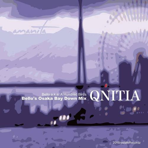 amanita - QNITIA (Bello's Osaka Bay Down Mix)