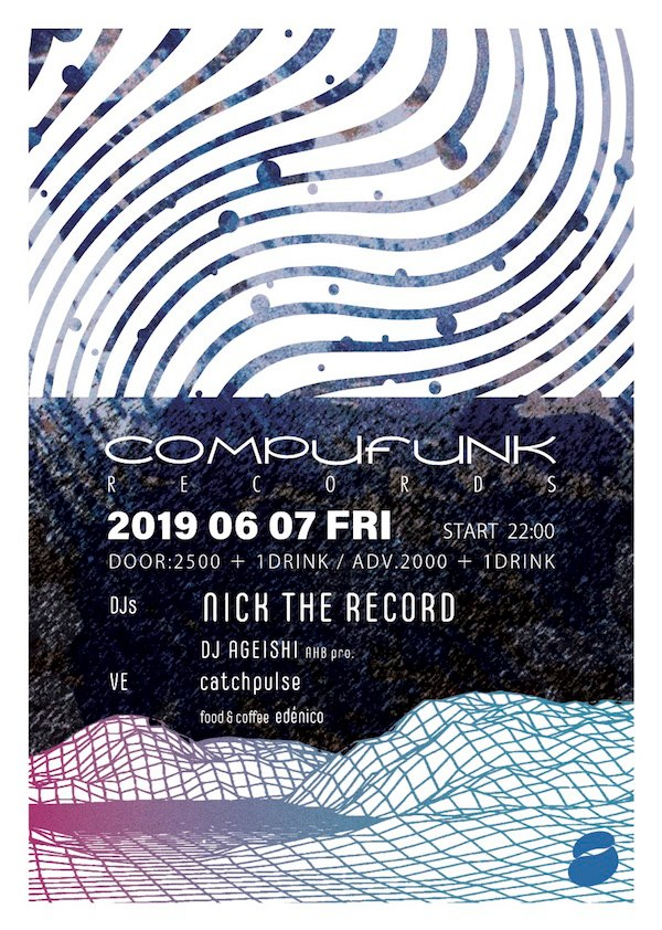20190607_AGEISHI@COMPUFUNK_RECORDS